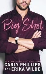 Big Shot - Carly Phillips, Erika Wilde