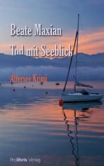 Tod mit Seeblick (German Edition) - Beate Maxian