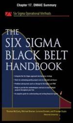 The Six SIGMA Black Belt Handbook, Chapter 17 - Dmaic Summary - Thomas McCarty, Kathleen Mills, Michael Bremer, John Heisey, Praveen Gupta, Lorraine Daniels