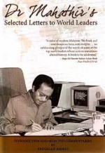 Dr Mahathir's: Selected Letters to World Leaders - Mahathir Mohamad, مهاتير محمد