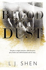 Blood to Dust - L.J. Shen