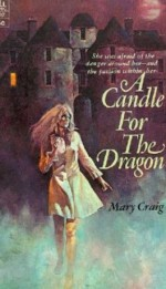 A Candle For The Dragon - Mary Craig