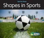 Shapes In Sports (Acorn) - Rebecca Rissman