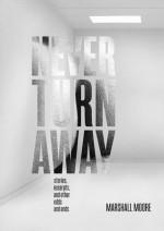 Never Turn Away - Marshall Moore