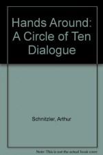 Hands Around: A Circle of Ten Dialogue - Arthur Schnitzler