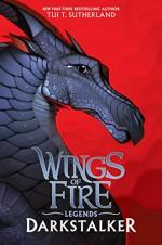 Darkstalker (Wings of Fire: Legends) - Tui T. Sutherland