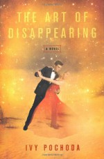 The Art of Disappearing - Ivy Pochoda