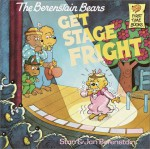 The Berenstain Bears Get Stage Fright - Stan Berenstain, Jan Berenstain