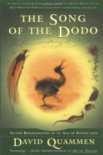 The Song of the Dodo: Island Biogeography in an Age of Extinction - David Quammen