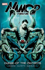 Namor: The First Mutant - Volume 1: Curse of the Mutants - Stuart Moore, Ariel Olivetti