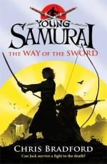 The Way of the Sword - Chris Bradford