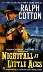 Nightfall at Little Aces - Ralph Cotton