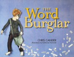 The Word Burglar - Chris Cander, Katherine Tramonte