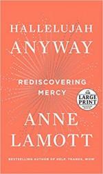 Hallelujah Anyway: Rediscovering Mercy - Anne Lamott