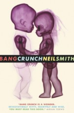 Bang Crunch: Stories - Neil Smith