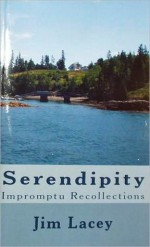Serendipity: Impromptu Recollections - Jim Lacey