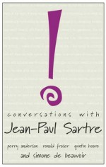 Conversations with Jean-Paul Sartre - Jean-Paul Sartre, Simone de Beauvoir, Perry Anderson, Ronald Fraser, Quintin Hoare