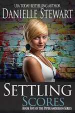 Settling Scores (Piper Anderson Series Book 5) - Danielle Stewart, Ginny Gallagher