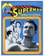 Superman: Serial To Cereal - Gary H. Grossman