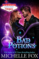 Bad Potions: Charmed in Vegas - Michelle Fox