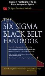 The Six SIGMA Black Belt Handbook, Chapter 2 - Foundations of the Six SIGMA Management System - Thomas McCarty, Kathleen Mills, Michael Bremer, John Heisey, Praveen Gupta, Lorraine Daniels
