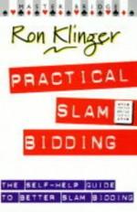 Practical Slam Bidding: The Self-Help Guide to Better Slam Bidding - Ron Klinger