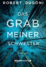 Das Grab meiner Schwester (German Edition) - Robert Dugoni, Dorothee Danzmann