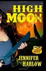 High Moon (A F.R.E.A.K.S. Squad Investigation Series) (Volume 4) - Jennifer Harlow