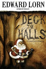 Deck the Halls: A Christmas Horror: War on Christmas #2 - Edward Lorn
