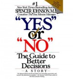 """[(""""Yes"""" or """"No"""": the Guide to Better Decisions: A Story )] [Author: Spencer Johnson] [Aug-1993] - Spencer Johnson"""