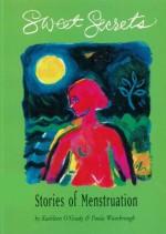 Sweet Secrets: Stories of Menstruation - Kathleen O'Grady, Paula Wansbrough