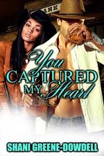 You Captured My Heart - Shani Greene-Dowdell