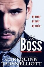 The Boss Vol. 1: a Hot Billionaire Romance - Cari Quinn, Taryn Elliott