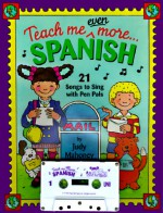 Teach Me Even More Spanish: 21 Songs to Sing and A Story About Pen Pals (Paperback + Audio Cassette) - Judy Mahoney
