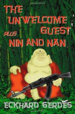 The Unwelcome Guest Plus Nin And Nan - Eckhard Gerdes
