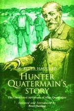 Hunter Quatermain's Story: The Uncollected Adventures of Allan Quatermain - H. Rider Haggard, Peter Haining