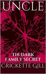 Uncle: The Dark Family Secret - Crickette Gill, D Carter