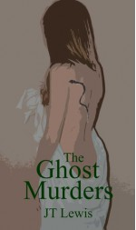 The Ghost Murders Free 26 Chapter Preview - J.T. Lewis