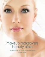 Makeup Makeovers Beauty Bible - Robert Jones