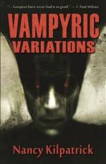 Vampyric Variations - Nancy Kilpatrick