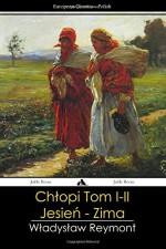 Chlopy - Tom I-II: Jesien - Zima (Polish Edition) - Wladyslaw Reymont