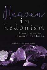 Heaven in Hedonism (Sinful Series Book 3) - Emma Nichols