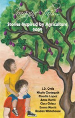 Imagine this...: Stories Inspired by Agriculture 2009 - J.D. Ortiz, Nicole Groteguth, Claudia Lopez, Anna Harris, Ciara Chiesa, Emma Morris, Braden Whitehouse