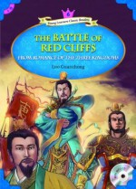 The Battle of Red Cliffs from Romance of the Three Kingdoms (Young Learners Classic Readers) - Luo Guanzhong, Casey Malarcher
