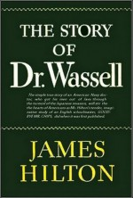 The Story of Dr. Wassell - James Hilton