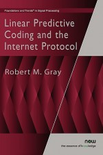 Linear Predictive Coding and the Internet Protocol - Robert M. Gray
