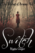 The Witches of Armour Hill: Switch (Volume 1) - Alyssa Cooper