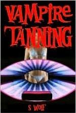 Vampire Tanning - S. Wolf
