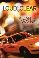 Loud and Clear - Aidan Wayne