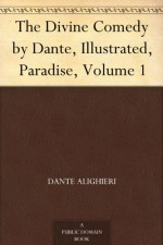 The Divine Comedy by Dante, Illustrated, Paradise, Volume 1 - Dante Alighieri, Henry Francis Cary, Gustave Doré